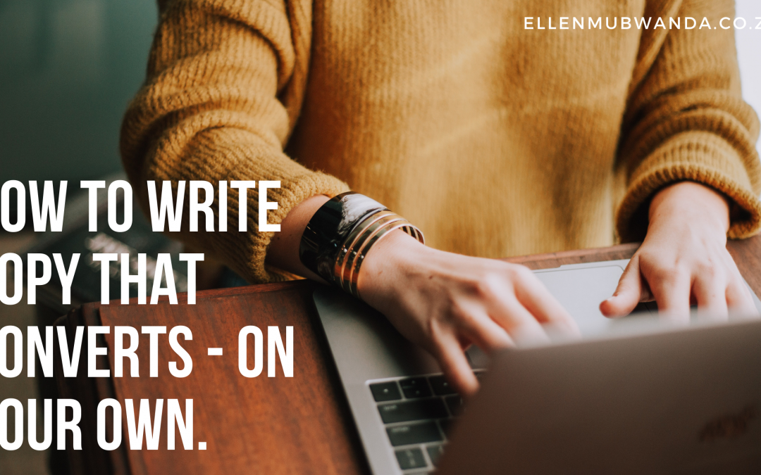 How to write copy that converts – on your own.